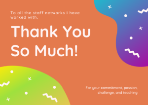 A thank you card to all the staff networks I have worked with